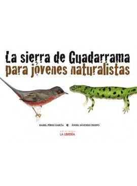 SIERRA DE GUADARRAMA PARA JOVENES NATURALISTAS, LA