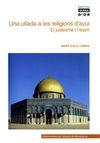 UNA ULLADA A LES RELIGIONS D'AVUI. EL JUDAISME I L'ISLAM