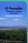PENEDES, EL. GEOGRAFIA PAISATGE I PATRIMONI