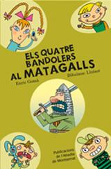2- AL MATAGALLS, ELS QUATRE BANDOLERS
