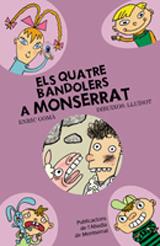 4- A MONTSERRAT, ELS QUATRE BANDOLERS
