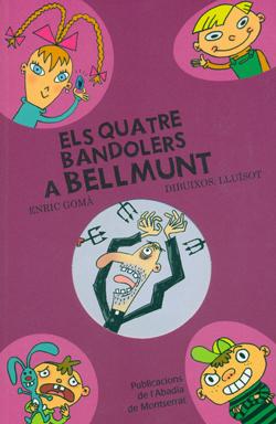 5- A BELLMUNT, ELS QUATRE BANDOLERS