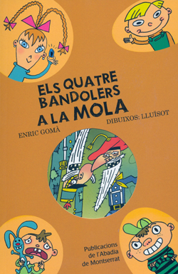 6- A LA MOLA, ELS QUATRE BANDOLERS