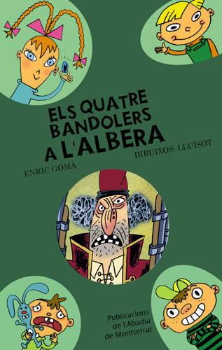 8- A L'ALBERA, ELS QUATRE BANDOLERS