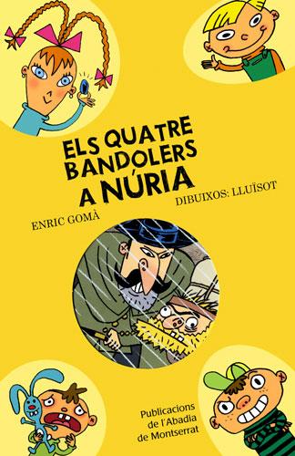 7- A NURIA, ELS QUATRE BANDOLERS