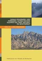 CANALS EQUIPADES, VIES FERRADES I ALTRES RACONS EQUIPATS DEL PARC NATURAL DE MONTSERRAT