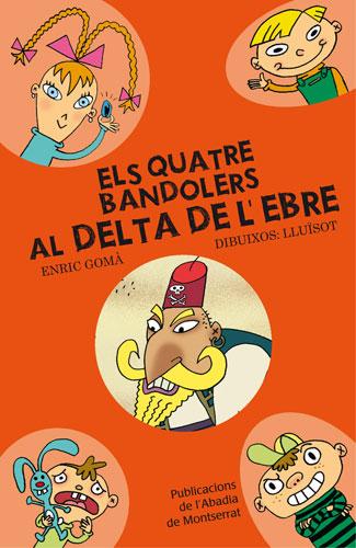 10 - AL DELTA DE L'EBRE, ELS QUATRE BANDOLERS