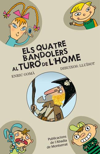 9- AL TURO DE L'HOME, ELS QUATRE BANDOLERS