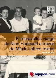 MERAVELLÓS VIATGE DE NICO HUEHUETL A TRAVÉS DE MEXIC I ALTRES TEXTOS