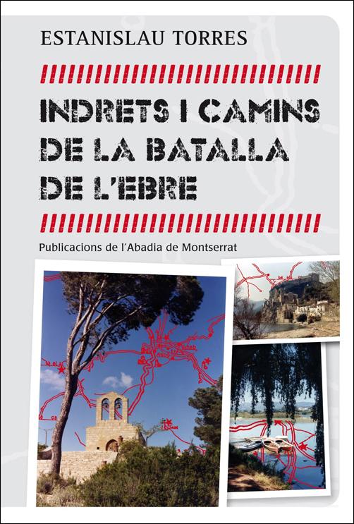 INDRETS I CAMINS DE LA BATALLA DE L'EBRE