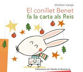 EL CONILLET BENET FA LA CARTA ALS REIS