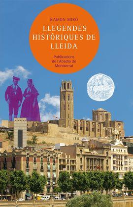 LLEGENDES HISTÒRIQUES DE LLEIDA