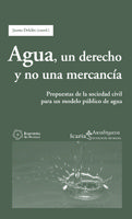 AGUA, UN DERECHO Y NO UNA MERCANCIA