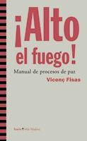 ¡ALTO EL FUEGO!