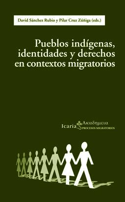 PUEBLOS INDIGENAS, IDENTIDADES Y DERECHOS EN CONTEXTOS MIGRATORIOS