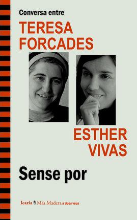 TERESA FORCADES I ESTHER VIVAS - SENSE POR