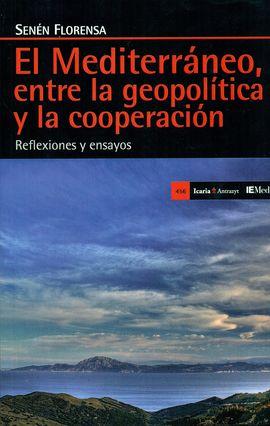 MEDITERRANEO, ENTRE LA GEOPOLITICA Y LA COOPERACIO