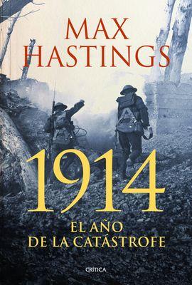 1914 EL AÑO DE LA CATASTROFE