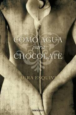 COMO AGUA PARA CHOCOLATE [BOLSILLO TAPA DURA]