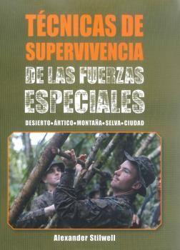 TÉCNICAS DE SUPERVIVENCIA DE LAS FUERZAS ESPECIALES