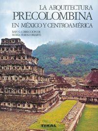ARQUITECTURA PRECOLOMBINA EN MEXICO Y CENTROAMERICA, LA