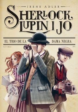 SHERLOCK, LUPIN I JO. EL TRIO DE LA DAMA NEGRA