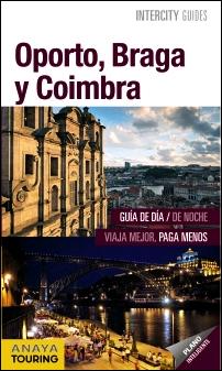 OPORTO, BRAGA Y  COIMBRA -INTERCITY GUIDES (ESPIRAL)