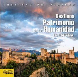 DESTINOS PATRIMONIO DE LA HUMANIDAD EN ESPAÑA