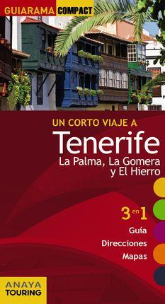 TENERIFE. LA PALMA, LA GOMERA Y EL HIERRO -COMPACT GUIARAMA
