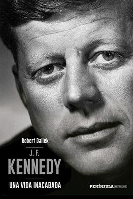 J.F. KENNEDY: UNA VIDA INACABADA