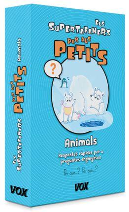 ANIMALS. PER ALS PETITS -ELS SUPERTAFANERS