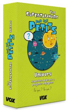 UNIVERS, L'. PER ALS PETITS -ELS SUPERTAFANERS