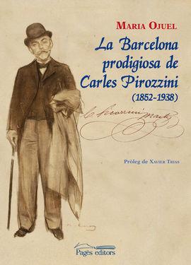 BARCELONA PRODIGIOSA DE CARLES PIROZZINI (1852-1938)