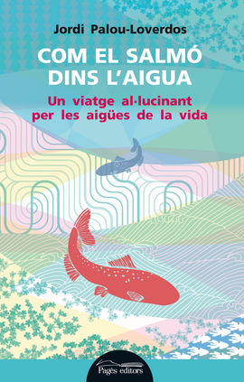 CON EL SALMÓ DINS DE L'AIGUA