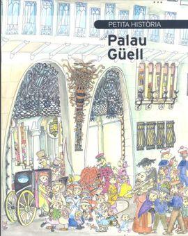 PALAU GUELL, PETITA HISTORIA DEL