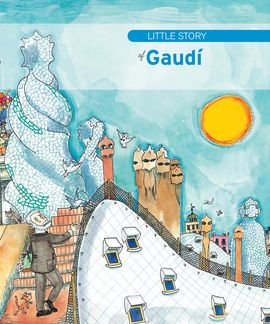 GAUDÍ -LITTLE HISTORY OF