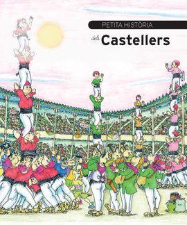 CASTELLERS, PETITA HISTORIA DELS
