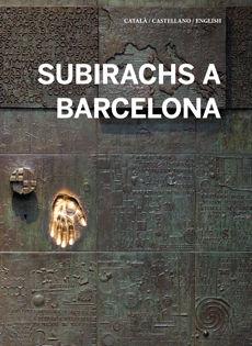 SUBIRACHS A BARCELONA [CAT-CAS-ENG]