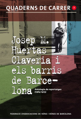 JOSEP M. HUERTAS CLAVERIA I ELS BARRIS DE BARCELON