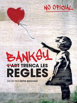 BANKSY. L'ART TRENCA LES REGLES