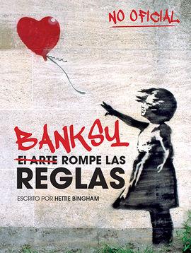 BANKSY [CAS]. EL ARTE ROMPE LAS REGLAS