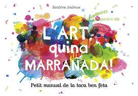 ART, QUINA MARRANADA!, L'