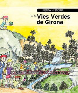 VIES VERDES DE GIRONS, PETITA HISTORIA DE LES