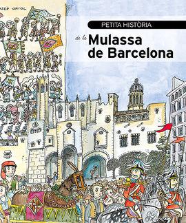 MULASSA DE BARCELONA, PETITA HISTORIA DE LA