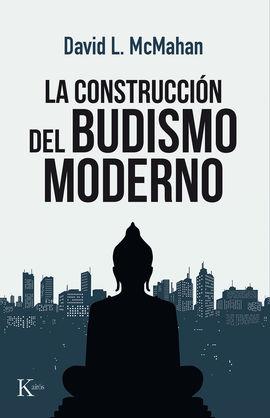 CONSTRUCCIÓN DEL BUDISMO MODERNO, LA