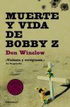 MUERTE Y VIDA DE BOBBY Z [BOLSILLO]