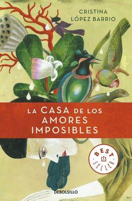 CASA DE LOS AMORES IMPOSIBLES, LA [BOLSILLO]