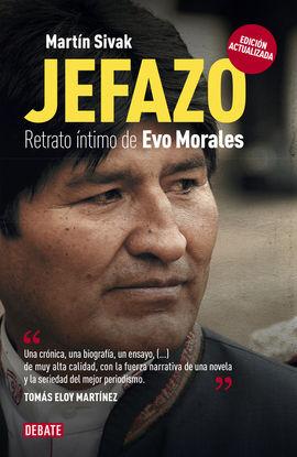 JEFAZO. RETRATO INTIMO DE EVO MORALES