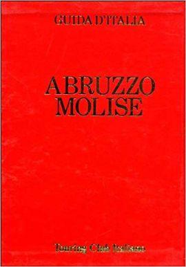 ABRUZZO, MOLISE -TOURING CLUB ITALIANO