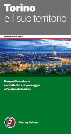 TORINO E IL SUO TERRITORIO -GUIDE D'ITALIA (VERDI)